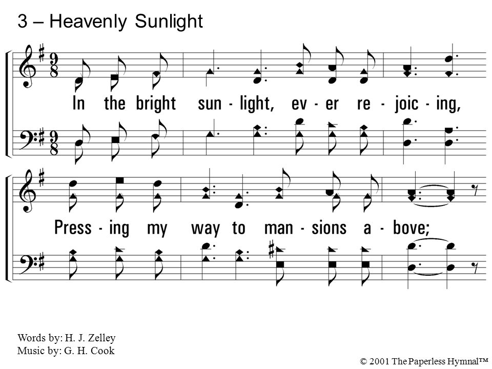 3 – Heavenly Sunlight 3. In the bright sunlight, ever rejoicing,
