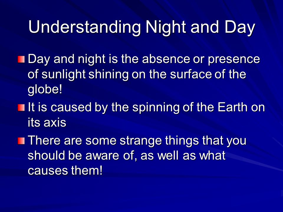 Understanding Night and Day