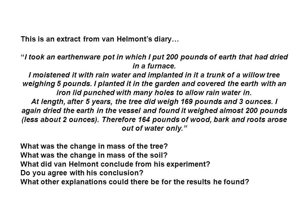 This is an extract from van Helmont's diary…