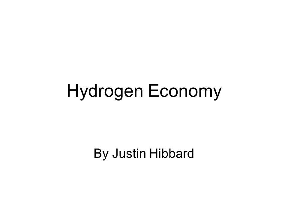 Hydrogen Economy By Justin Hibbard