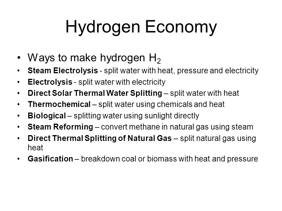 Hydrogen Economy Ways to make hydrogen H2
