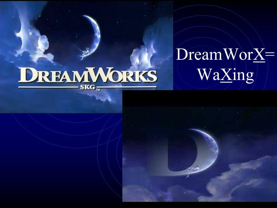 DreamWorX= WaXing