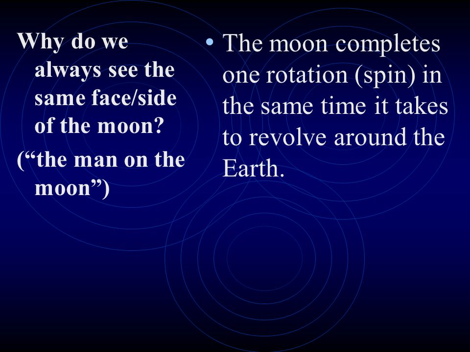 Why do we always see the same face/side of the moon