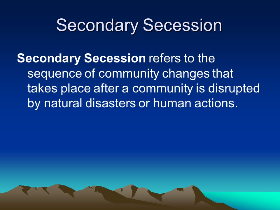 Secondary Secession