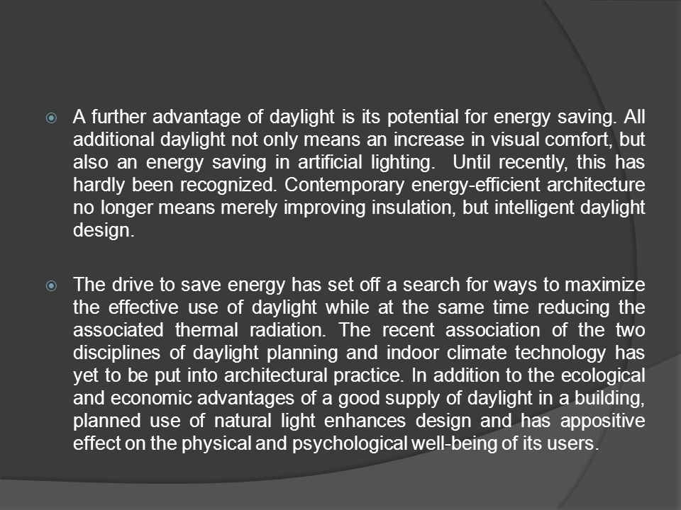 A further advantage of daylight is its potential for energy saving