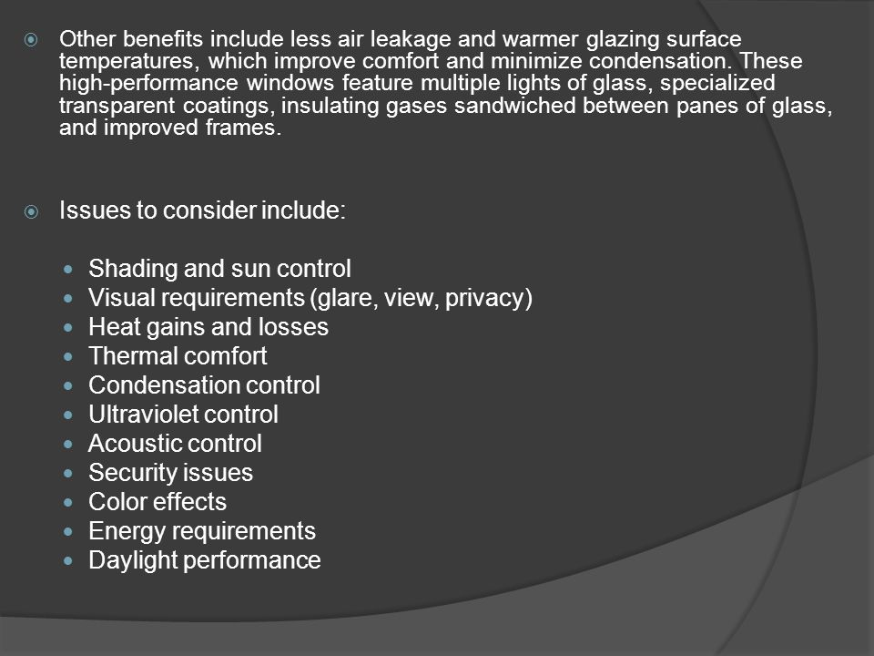 Issues to consider include: Shading and sun control