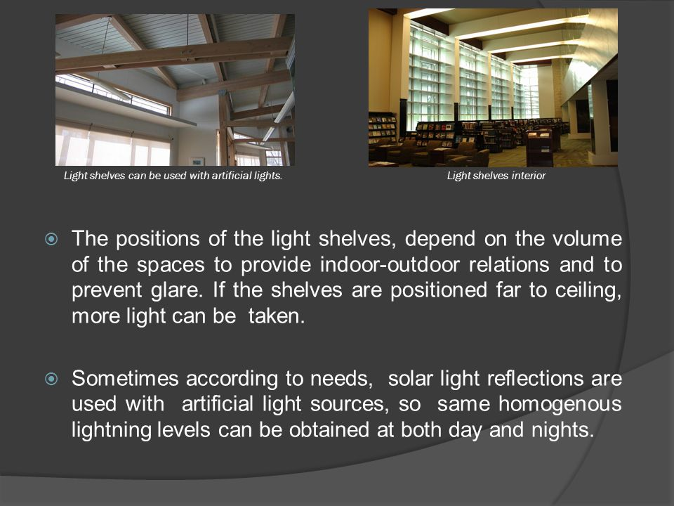 Light shelves can be used with artificial lights