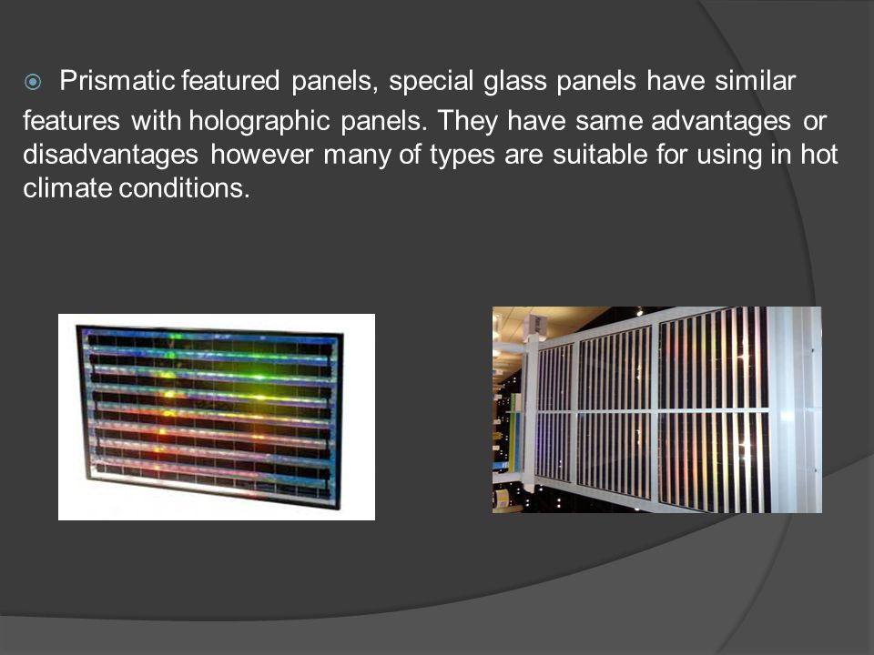 Prismatic featured panels, special glass panels have similar