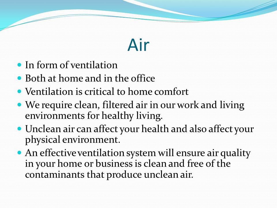 Air In form of ventilation Both at home and in the office