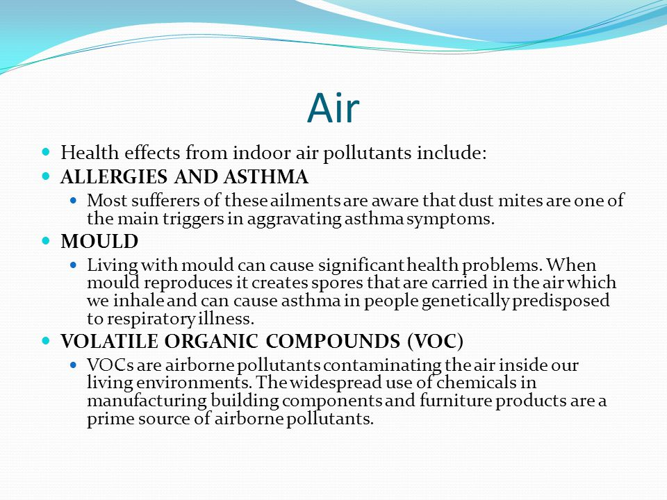 Air Health effects from indoor air pollutants include: