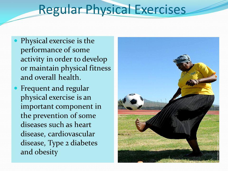 Regular Physical Exercises