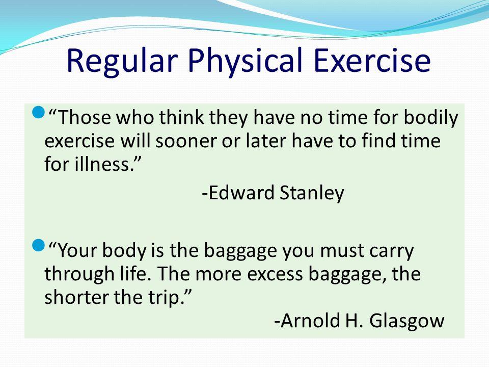 Regular Physical Exercise