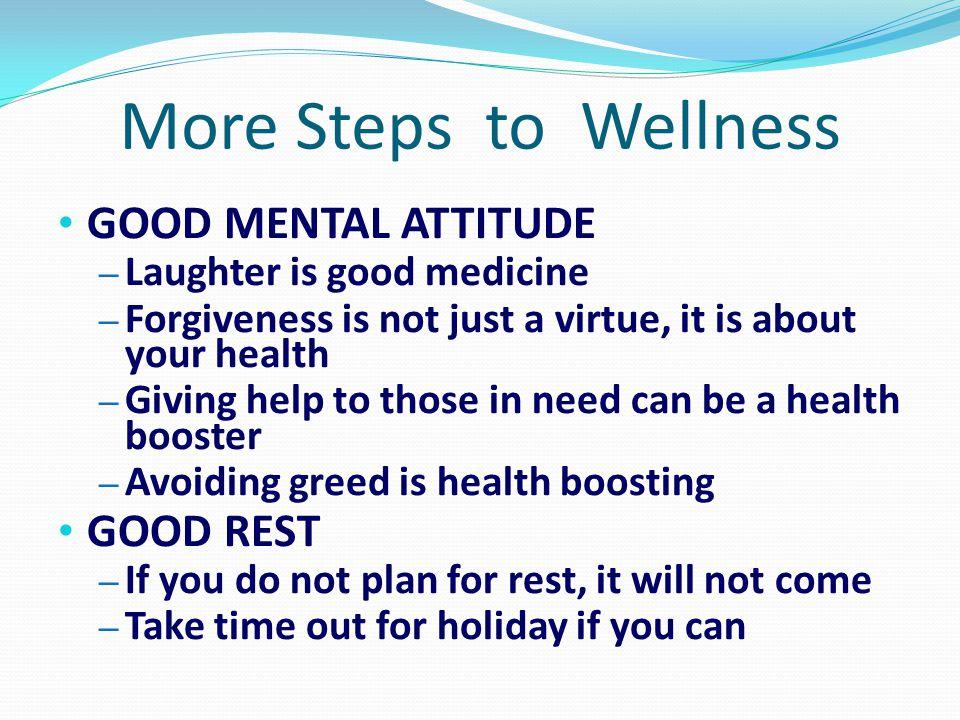 More Steps to Wellness GOOD MENTAL ATTITUDE GOOD REST