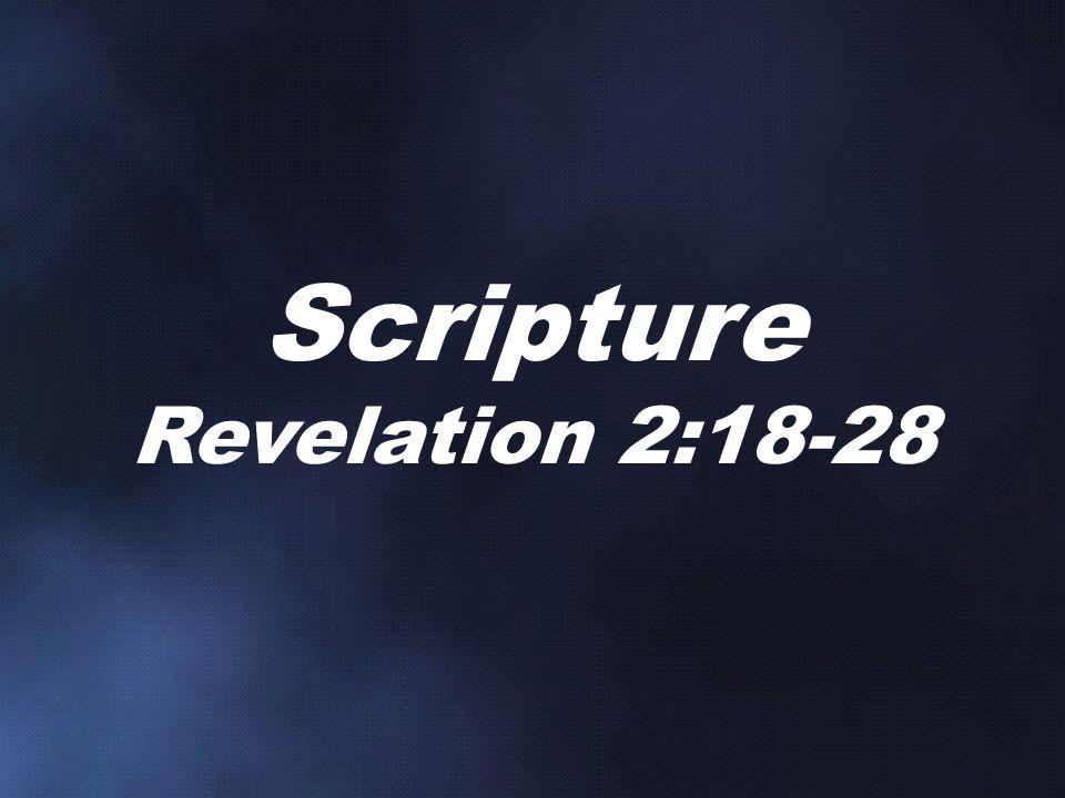 Scripture Revelation 2:18-28