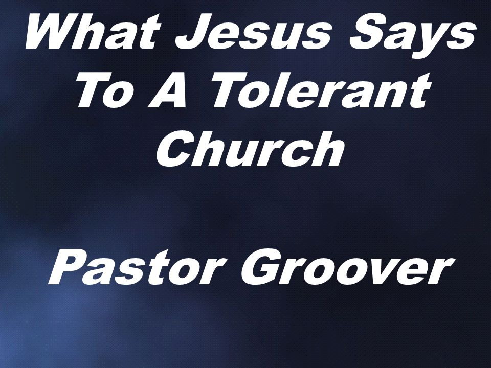 What Jesus Says To A Tolerant Church