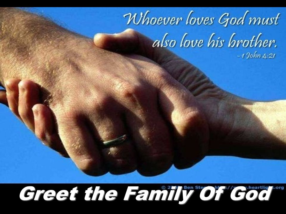 Greet the Family Of God
