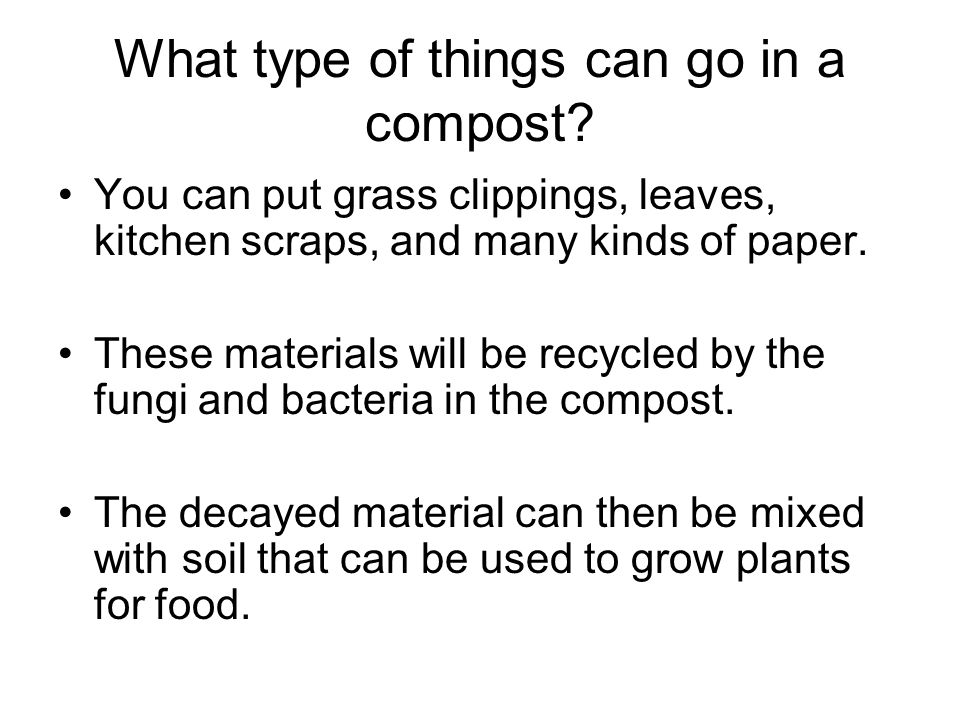 What type of things can go in a compost