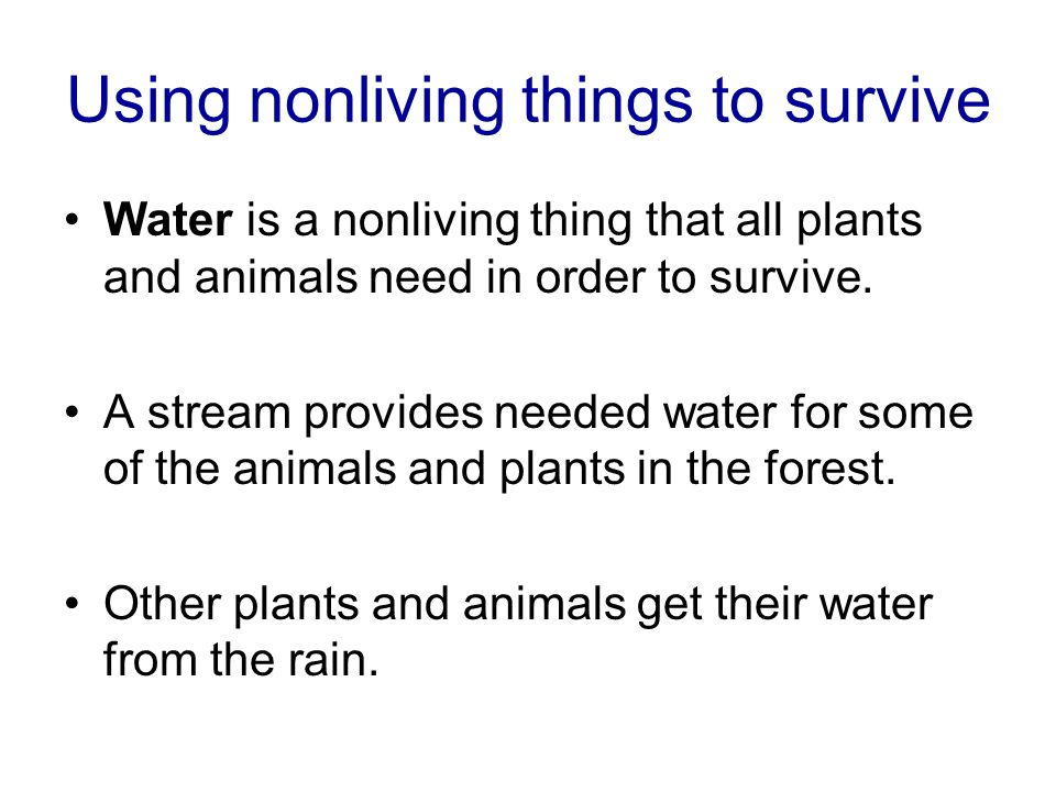 Using nonliving things to survive