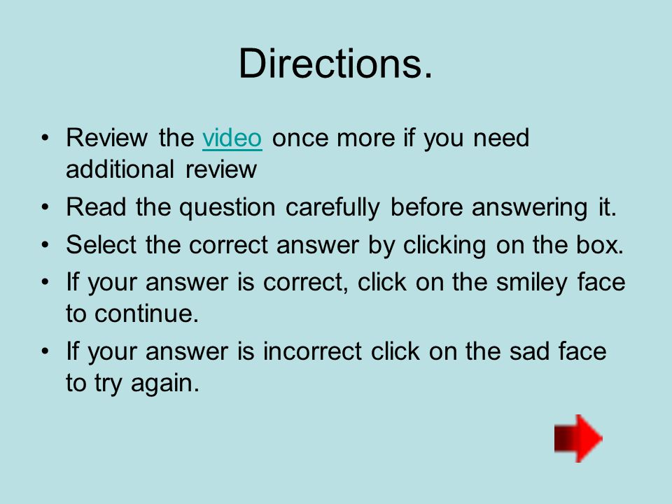 Directions. Review the video once more if you need additional review
