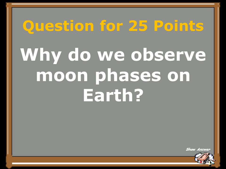 Why do we observe moon phases on Earth