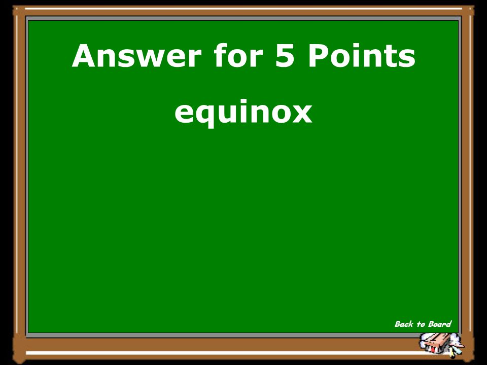 Answer for 5 Points equinox