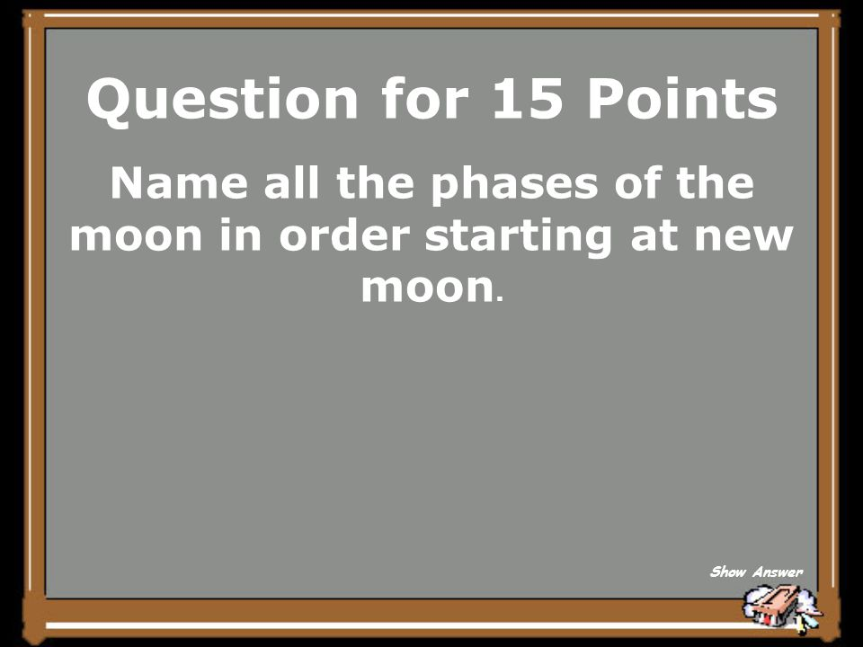 Name all the phases of the moon in order starting at new moon.