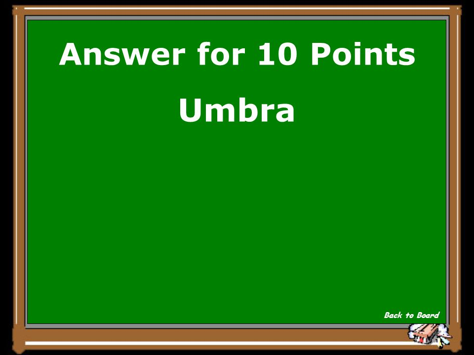 Answer for 10 Points Umbra Back to Board