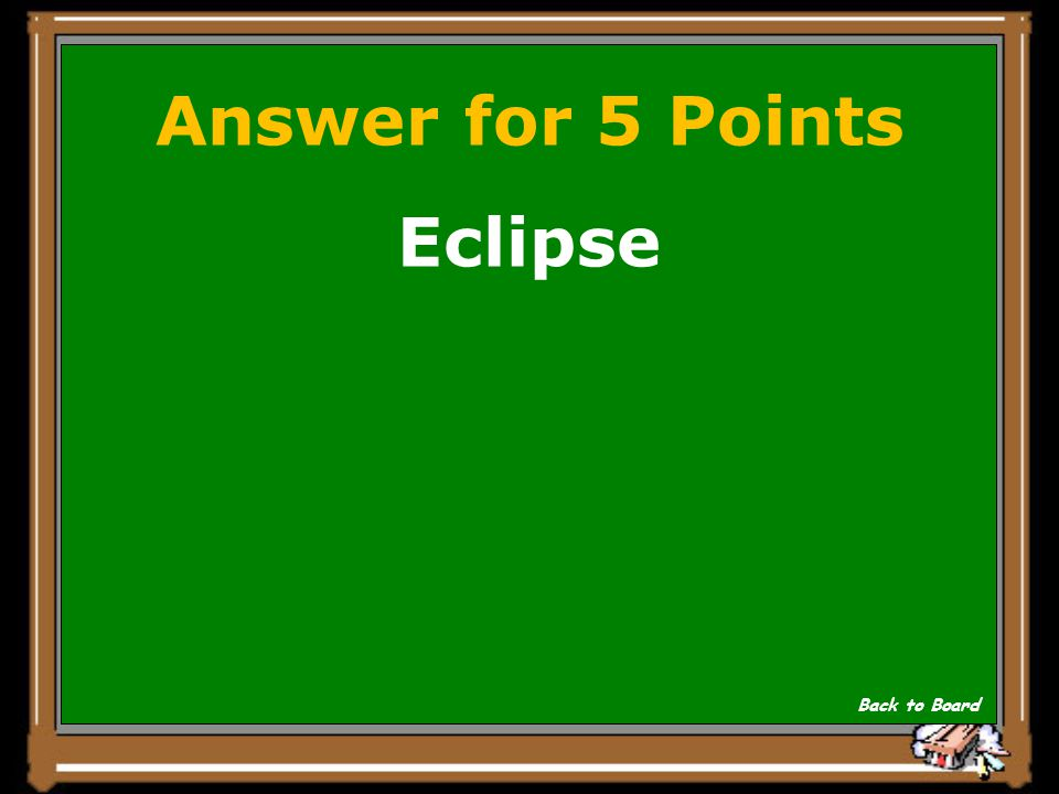 Answer for 5 Points Eclipse