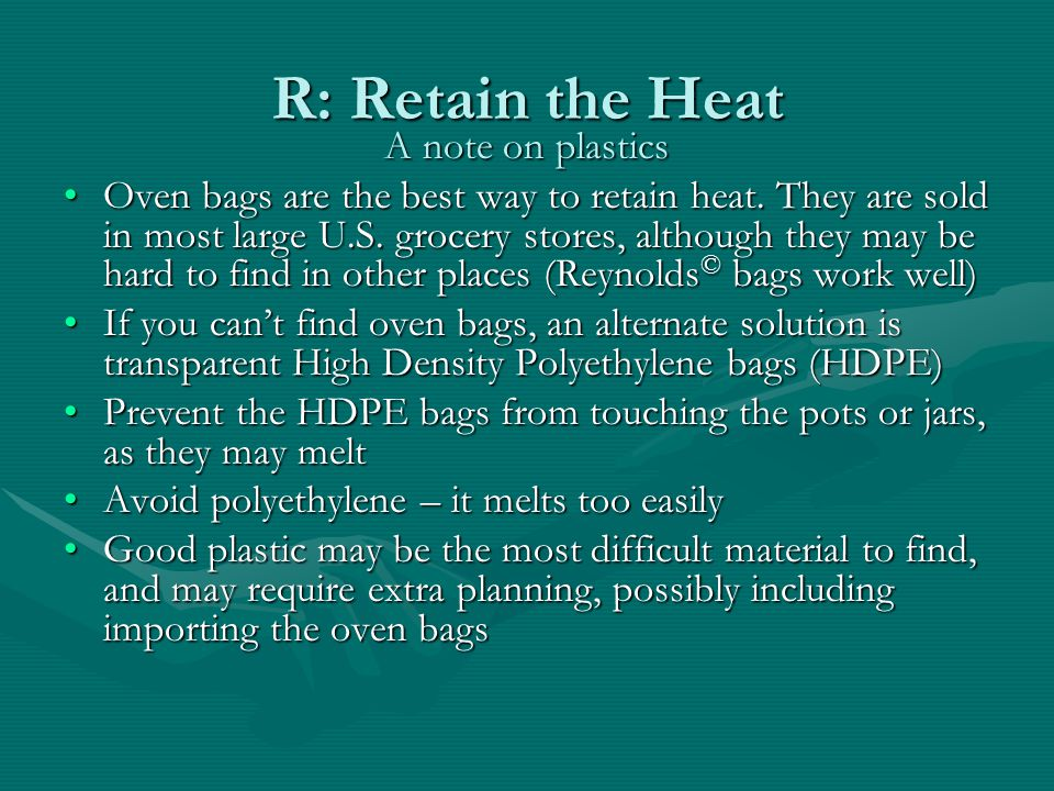 R: Retain the Heat A note on plastics