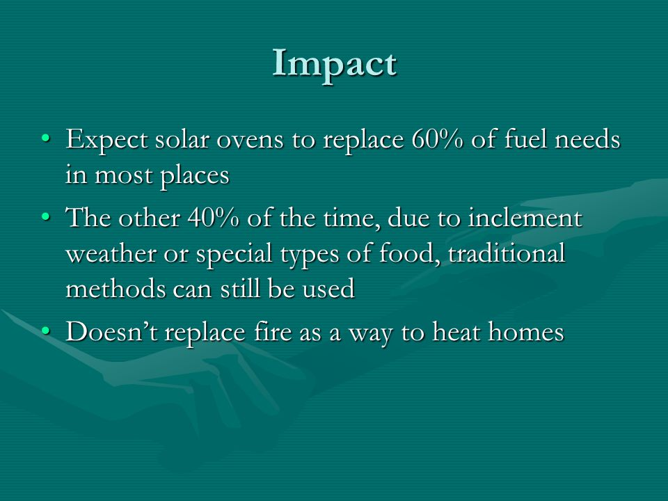 Impact Expect solar ovens to replace 60% of fuel needs in most places