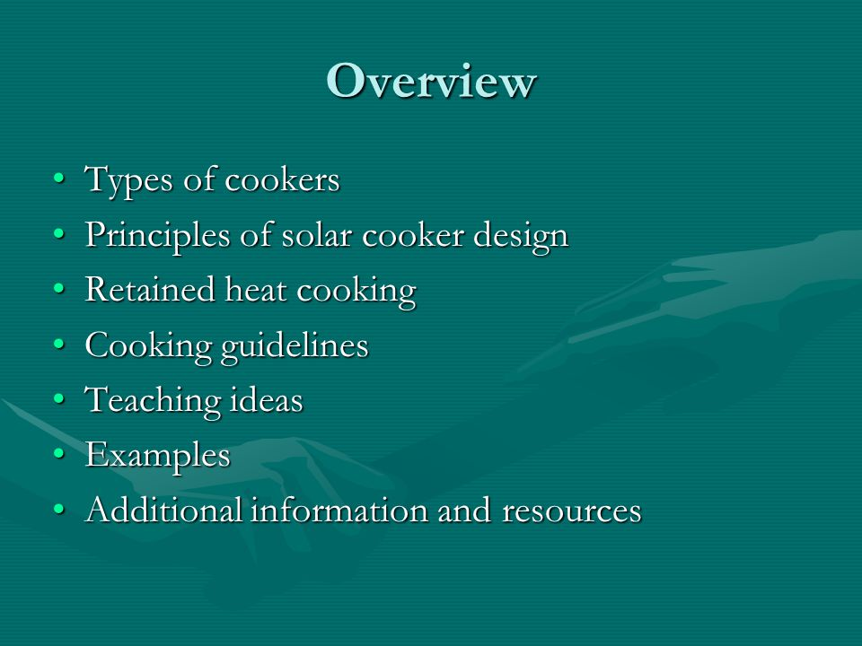 Overview Types of cookers Principles of solar cooker design