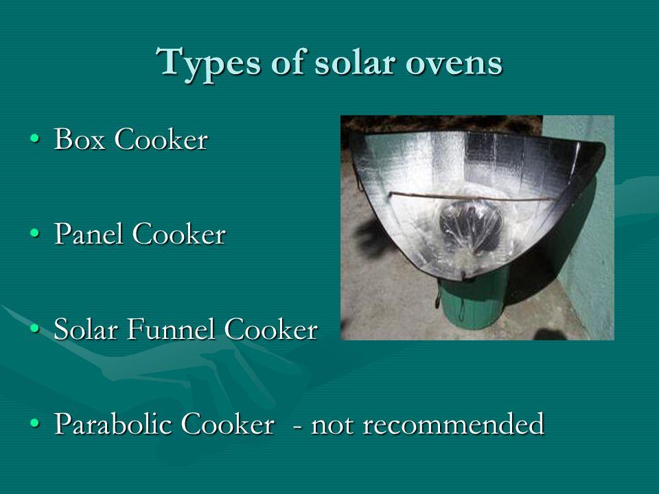 Types of solar ovens Box Cooker Panel Cooker Solar Funnel Cooker