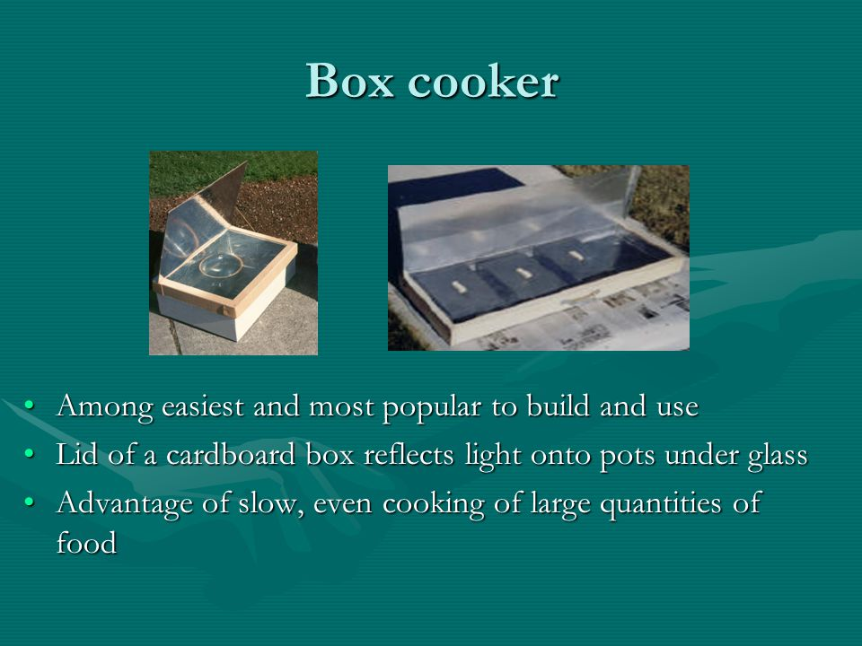 Box cooker Among easiest and most popular to build and use