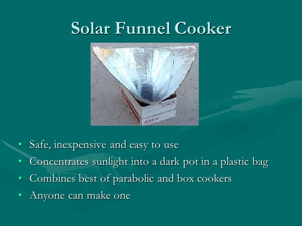 Solar Funnel Cooker Safe, inexpensive and easy to use