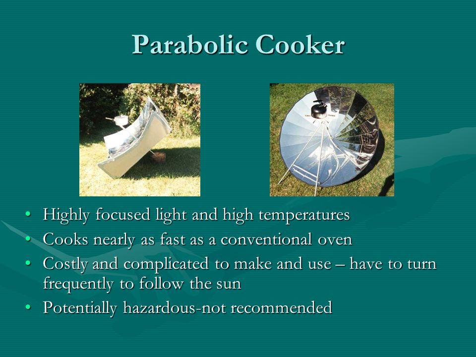 Parabolic Cooker Highly focused light and high temperatures