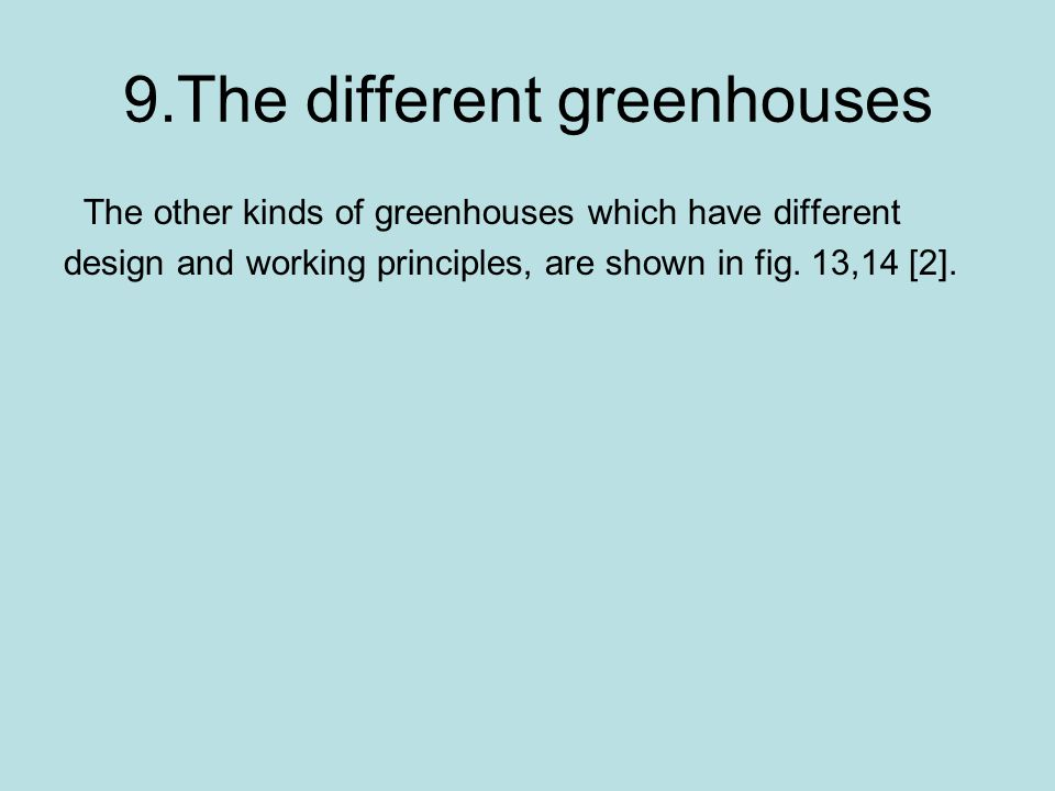 9.The different greenhouses