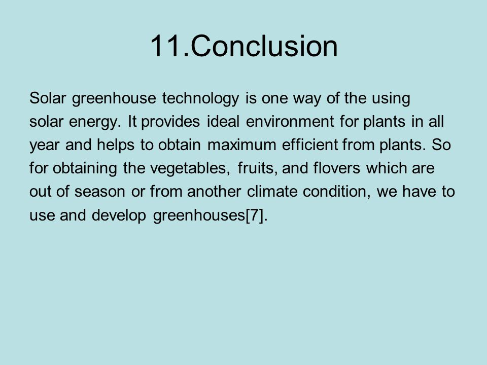 11.Conclusion Solar greenhouse technology is one way of the using