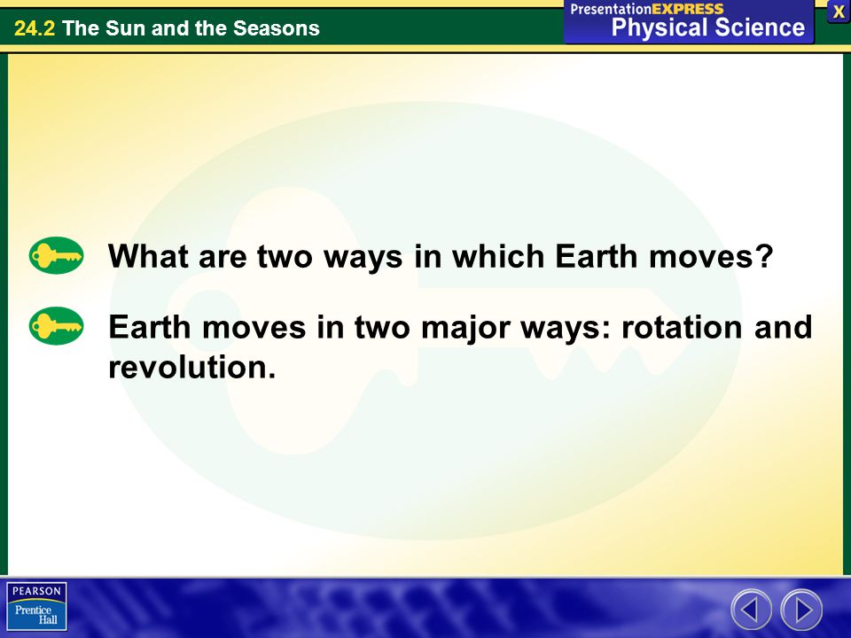 What are two ways in which Earth moves