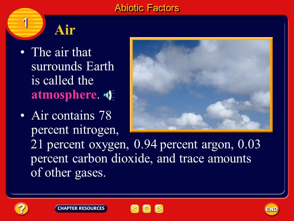 Air 1 The air that surrounds Earth is called the atmosphere.