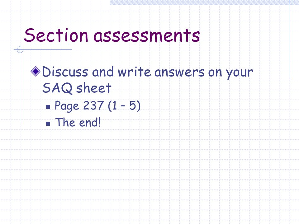 Section assessments Discuss and write answers on your SAQ sheet