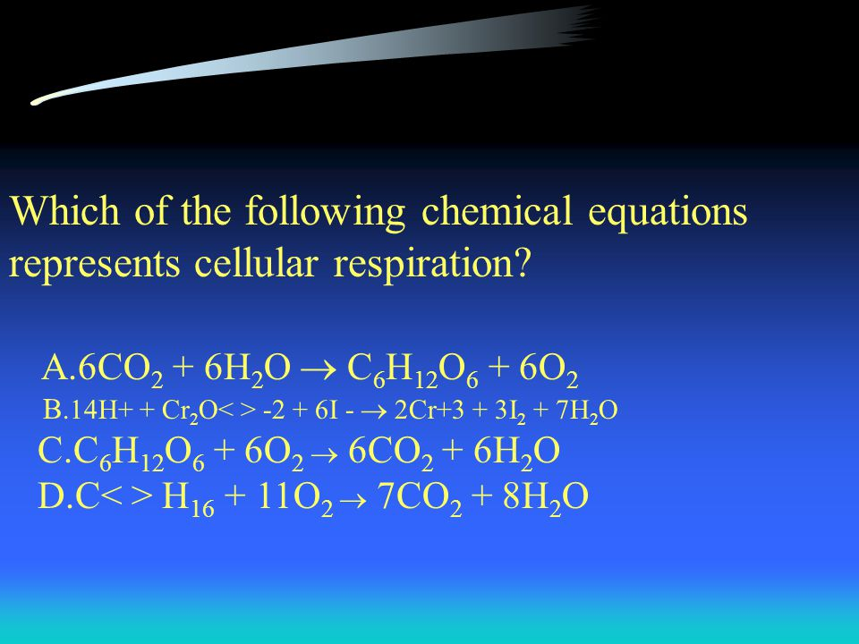 Which of the following chemical equations represents cellular respiration
