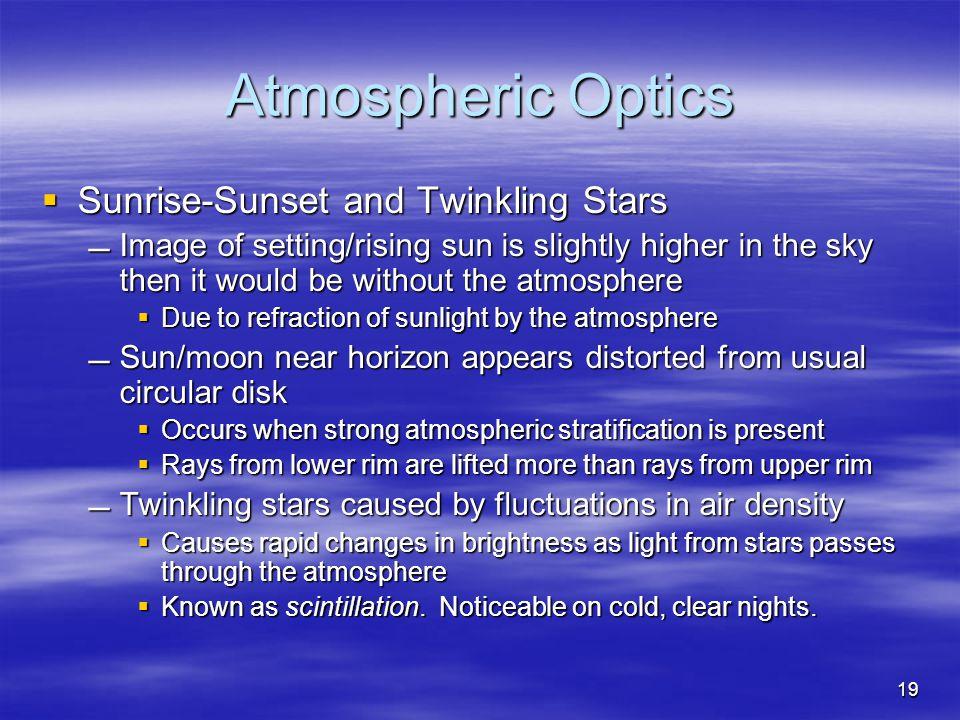 Atmospheric Optics Sunrise-Sunset and Twinkling Stars