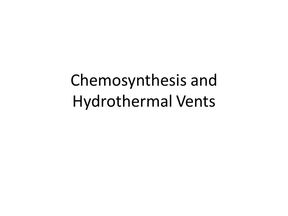Chemosynthesis and Hydrothermal Vents