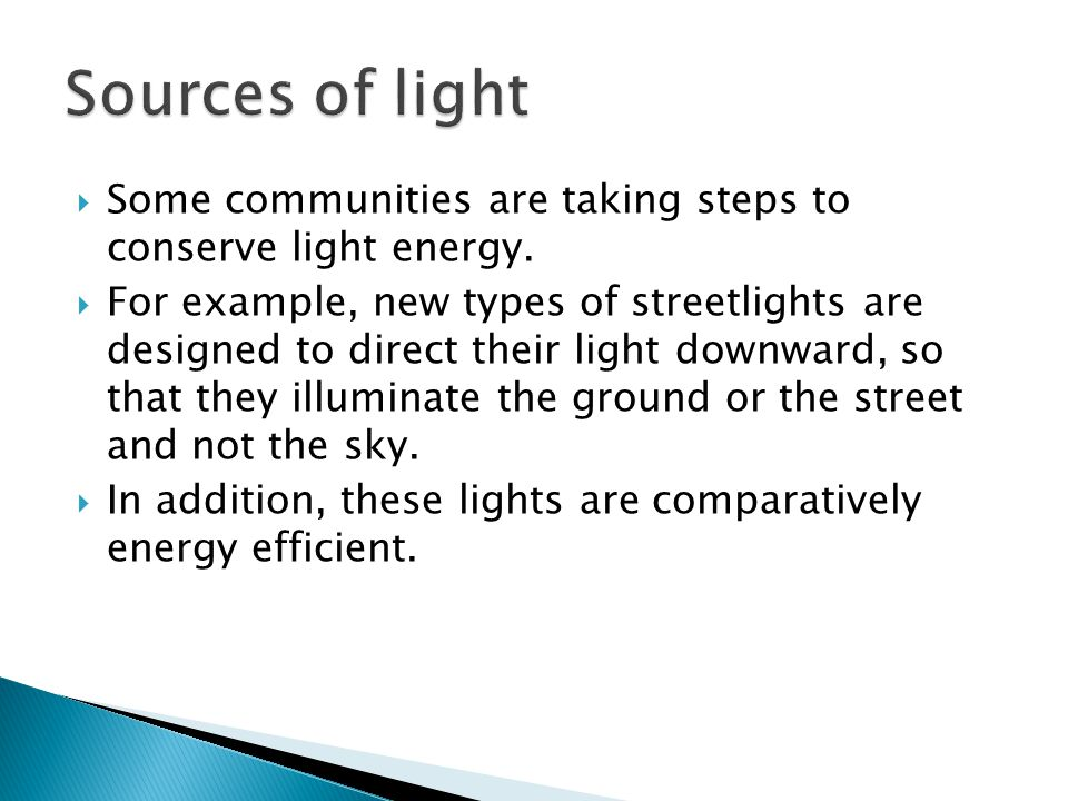 Sources of light Some communities are taking steps to conserve light energy.
