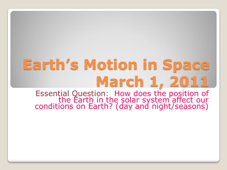 Earth's Motion in Space March 1, 2011