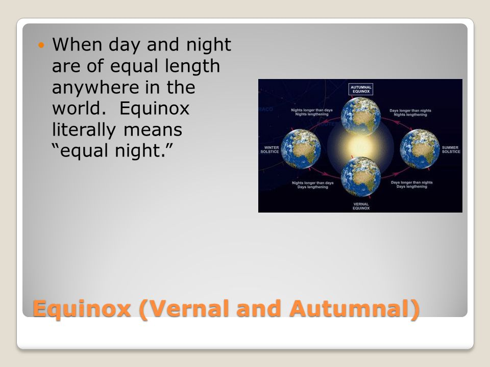 Equinox (Vernal and Autumnal)