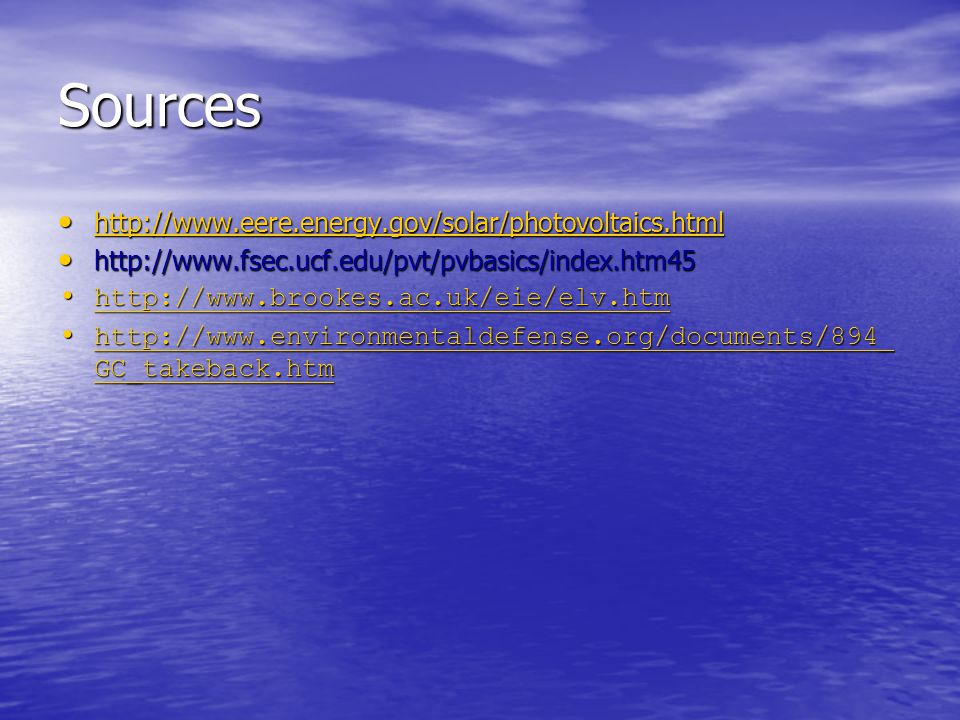 Sources http://www.eere.energy.gov/solar/photovoltaics.html