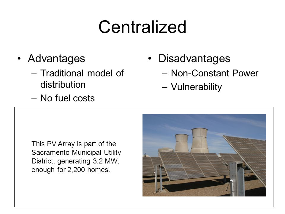 Centralized Advantages Disadvantages Traditional model of distribution
