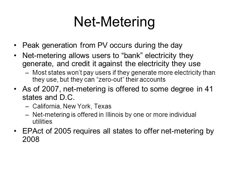 Net-Metering Peak generation from PV occurs during the day