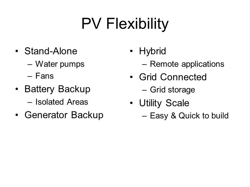 PV Flexibility Stand-Alone Battery Backup Generator Backup Hybrid